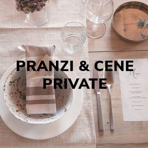 PRANZI & CENE PRIVATE